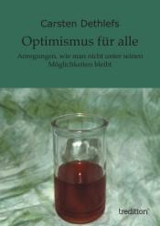 Optimismus für alle – Anregungen, wie man nicht unter seinen Möglichkeiten bleibt