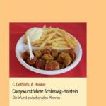 """""""Currywurstführer Schleswig-Holstein"""" von Dr. Carsten Dethlefs und Andrea Henkel"""