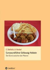 Currywurstführer Schleswig-Holstein – Die Wurst zwischen den Meeren