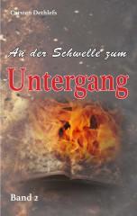 """""""An der Schwelle zum Untergang"""", Roman von Dr. Carsten Dethlefs, Cover von Ralf Zahn"""