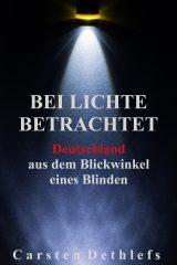 Bei Lichte betrachtet, Autor: Carsten Dethlefs; Foto: http://istock.com/nnorozoff; Gestaltung: Michael Schmill