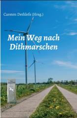 """Buchcover """"Mein Weg nach Dithmarchen"""", Umschlaggestaltung: Michael Schmill"""